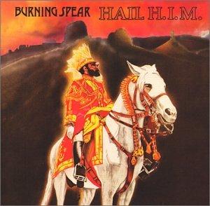 Burning Spear - Hail H.I.M. - Zortam Music