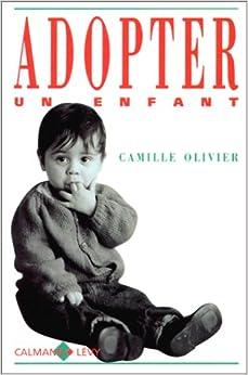 adopter un enfant camille olivier 9782702118733 books. Black Bedroom Furniture Sets. Home Design Ideas