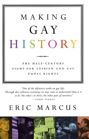 Making Gay History: The Half Century Fight for Lesbian and Gay Equal Rights, Eric Marcus
