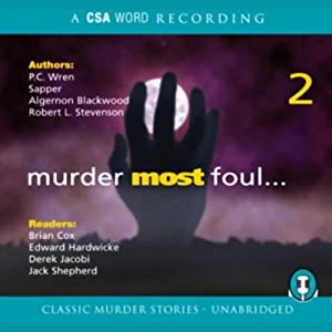Murder Most Foul, Volume 2 | [P.C. Wren, Sapper, Algernon Blackwood, Robert Louis Stevenson]