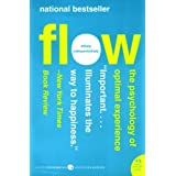 Flow: The Psychology of Optimal Experience[ FLOW: THE PSYCHOLOGY OF OPTIMAL EXPERIENCE ] By Csikszentmihalyi, Mihaly ( Author )Jul-01-2008 Paperbackby Mihaly Csikszentmihalyi