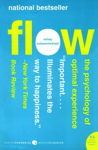Flow.. The Psychology of Optimal Experience