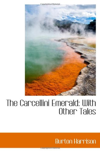 The Carcellini Emerald: With Other Tales PDF