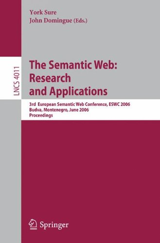 The Semantic Web: Research and Applications: 3rd European Semantic Web Conference, ESWC 2006, Budva, Montenegro, June 11