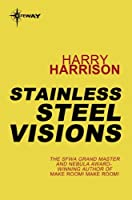 Stainless Steel Visions: The Stainless Steel Rat Book 9