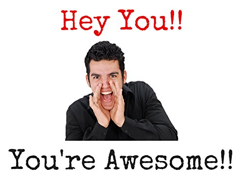 Hey You!! You're Awesome!!