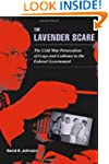 The Lavender Scare: The Cold War Pers...