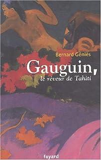 Gauguin, le rêveur de Tahiti, Genies, Bernard