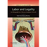 Labor and Legality: An Ethnography of a Mexican Immigrant Network (Issues of Globalization: Case Studies in Contemporary Anthropology)