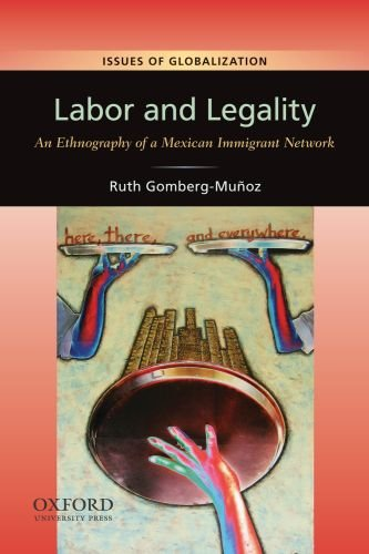 Labor and Legality: An Ethnography of a Mexican Immigrant...