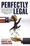 Perfectly Legal: The Covert Campaign to Rig Our Tax System to Benefit the Super Rich - and Cheat Everybody Else