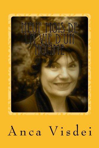 Neuf mois de la vie d'un homme: La véritable et néanmoins édifiante histoire d'un avocat listovien qui aimait les bordeaux français et les chocolats ... tout seul la chasse d'eau de ses toilettes