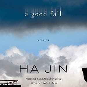 A Good Fall: Stories | [Ha Jin]