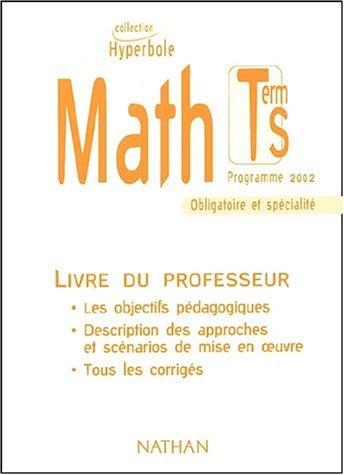 Hyperbole : Maths, terminale, Bac S (Manuel du professeur)