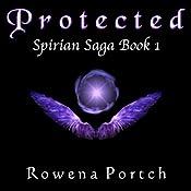 Protected: Spirian Saga, Book 1 | Rowena Portch