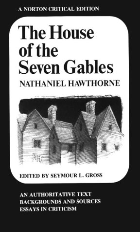 the gothic tone in the ending of the novel the house of the seven gables by nathaniel hawthorne Hawthorne, nathaniel (04 july 1804–19 may 1864), author, was born in salem, massachusetts, the son of nathaniel hathorne, a ship's captain, and elizabeth manning both were descended from seventeenth-century english settlers in 1808 hawthorne's father died of yellow fever in surinam.
