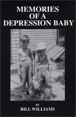 Memories of a Depression Baby: How a Family of Ten Survived the Depression