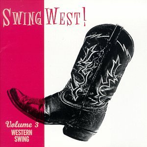 Swing West! Vol. 3: Western Swing by Bob Wills and His Texas Playboys, Jack Guthrie, Spade Cooley, Tommy Duncan and Tex Williams and the Western Caravan