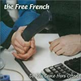 The Free French Do You Come Here Often?