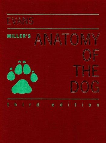 Miller's Anatomy of the Dog, Howard E. Evans PhD