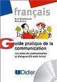 echange, troc Alan Chamberlain, Ross Steele - Guide pratique de la communication : 100 actes de communication - 57 dialogues (1 livre + 1 CD audio)