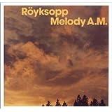 Melody A.M.by Royksopp