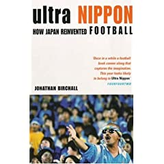 Ultra Nippon: How Japan Reinvented Football