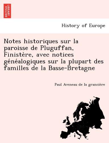 Notes historiques sur la paroisse de Pluguffan, Finistere, avec notices genealogiques sur la plupart des familles de la Basse-Bretagne