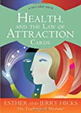Health and the Law of Attraction (Teachings of Abraham)