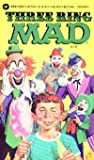 Three Ring Mad (0446354287) by MAD Magazine