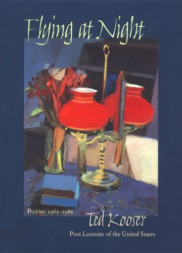 Flying At Night: Poems 1965-1985 (Pitt Poetry Series), Ted Kooser