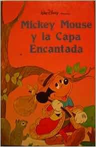 Mickey Mouse Y La Capa Encantada: Disney: 9789683304735