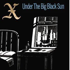 X - Under the Big Black Sun - Zortam Music