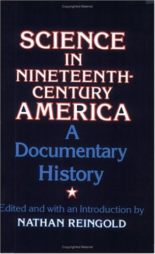Science in Nineteenth-Century America: A Documentary History