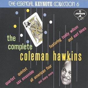 The Complete Coleman Hawkins: The Essential Keynote Collection 6