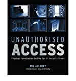 img - for [(Unauthorised Access: Physical Penetration Testing for it Security Teams )] [Author: Wil Allsopp] [Oct-2009] book / textbook / text book