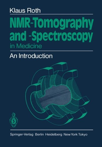 Nmr-Tomography And -Spectroscopy In Medicine: An Introduction