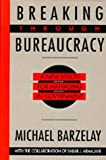img - for Breaking Through Bureaucracy: A New Vision for Managing in Government by Mich l Barzelay (1992-10-09) book / textbook / text book