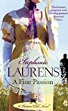 Stephanie Laurens A Fine Passion: Number 4 in series (Bastion Club)