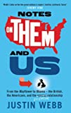 Notes on Them and Us: From the Mayflower to Obama the British, the Americans and the essential relationship: A Plan for the Amicable Separation of America and Britain
