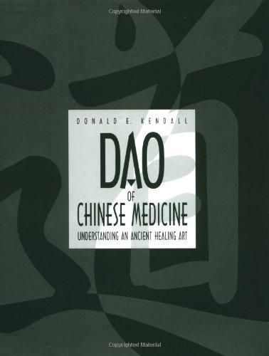 Dao of Chinese Medicine: Understanding an Ancient Healing Art
