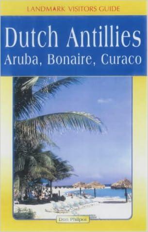 Landmark Visitors Guides to Aruba, Bonaire & Curacao (Landmark Visitors Guides) (Landmark Visitors Guide Aruba, Bonaire & Curacao)