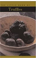 The Little Book of Truffles