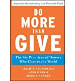 img - for [(Do More Than Give: The Six Practices of Donors Who Change the World )] [Author: Leslie R. Crutchfield] [Apr-2011] book / textbook / text book