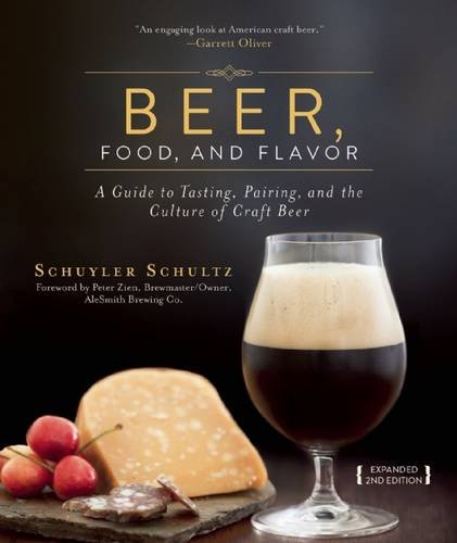 Beer, Food, and Flavor: A Guide to Tasting, Pairing, and the Culture of Craft Beer PDF