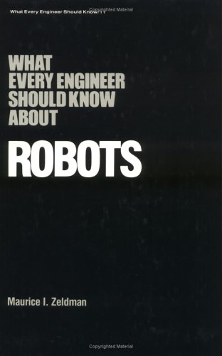 What Every Engineer Should Know about Robots