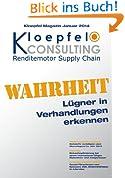 Kloepfel Magazin: Wahrheit - Wie man Lügner in Verhandlungen entlarvt: Weitere Themen: Interview zum Innovationstreiber Einkauf + Einkaufsoptimierung bei einem Maschinen- und Anlagenbau