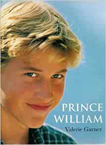 Prince william 9780297824763 valerie garner books - Valerie garnering ...