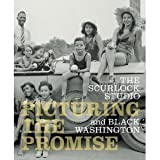 img - for The Scurlock Studio and Black Washington: Picturing the Promise book / textbook / text book
