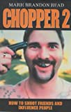 Mark Brandon Read Chopper II: How to Shoot Friends and Influence People (Hardcover)